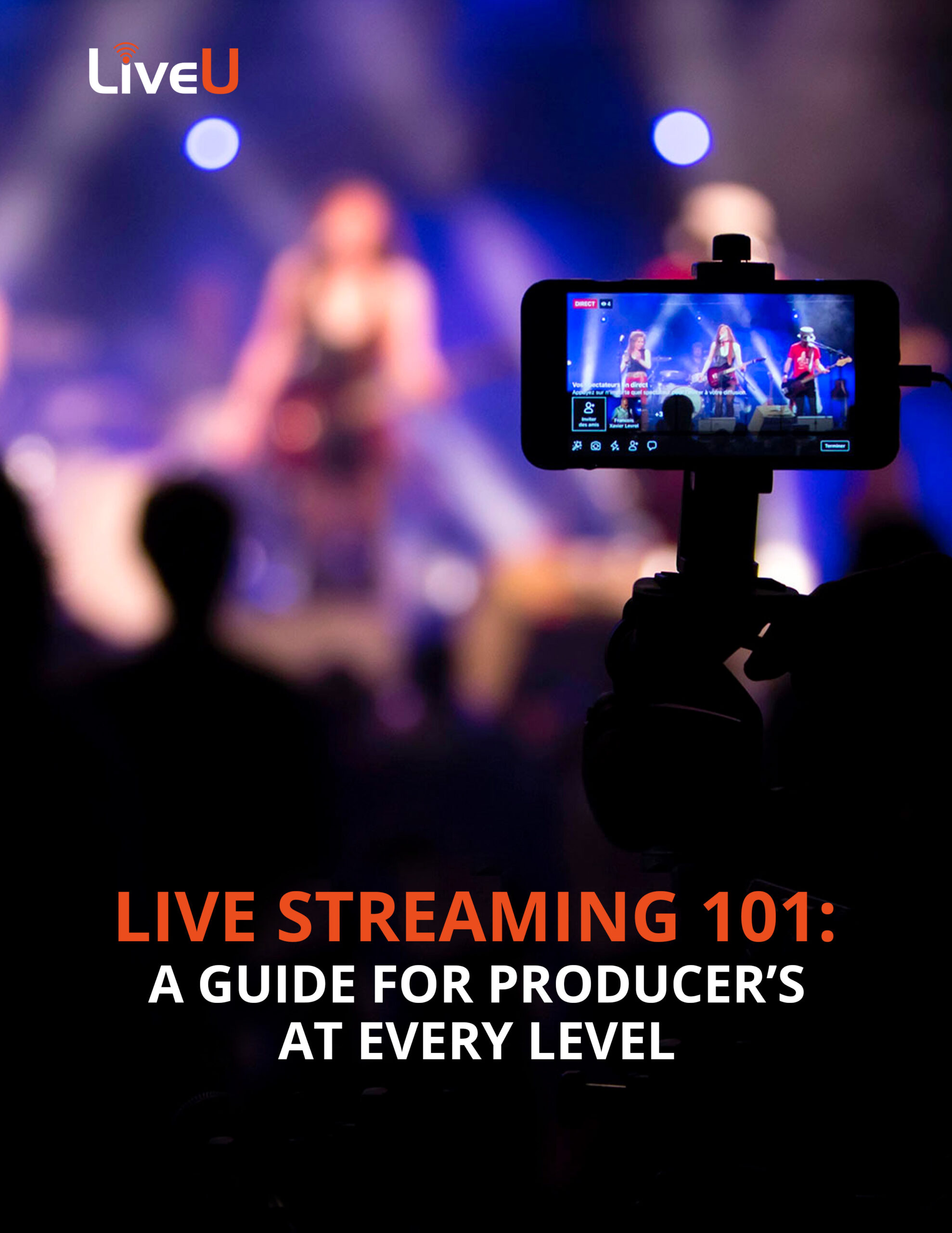 Live Streaming 101: A Guide for Producers at Every Level