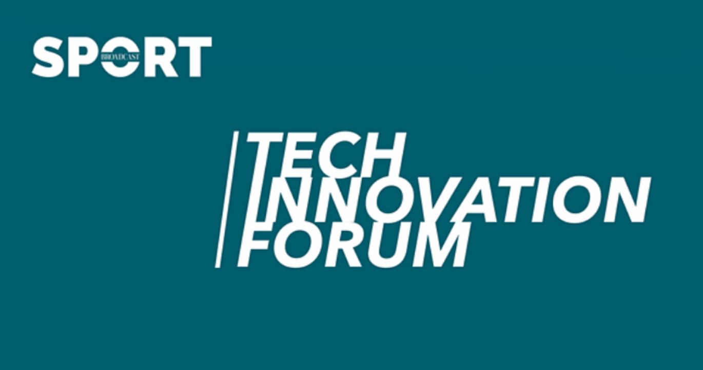 Broadcast Sport Tech Innovation Forum